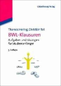 BWL-Klausuren - Aufgaben und Lösungen für Studienanfänger.