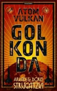 Bykow-Trilogie 1. Atomvulkan Golkonda.