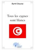 Bymil Douraz - Tous les cygnes sont blancs - Nouvelle courte.