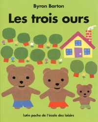 Byron Barton - Les trois ours.
