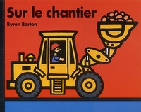 Byron Barton - Sur le chantier.