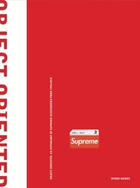 Birrascarampola.it Object Oriented - An Anthology of Supreme Accessories from 1994 to 2018 Image