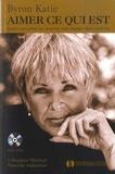 Byron Katie - Aimer ce qui est - Quatre questions qui peuvent tout changer dans votre vie. 1 DVD