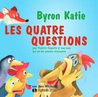 Byron Katie et Hans Whilhelm - Les quatre questions pour Poulette Coquette et tous ceux qui ont des pensées stressantes.