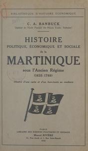 C. A. Banbuck - Histoire politique, économique et sociale de la Martinique sous l'Ancien Régime - 1635-1789.
