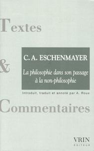 C-A Eschenmayer - La philosophie dans son passage à la non-philosophie.