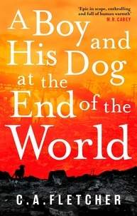 C-A Fletcher - A Boy and his Dog at the End of the World.