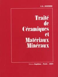 C-A Jouenne - Traité de Céramiques et Matériaux Minéraux.
