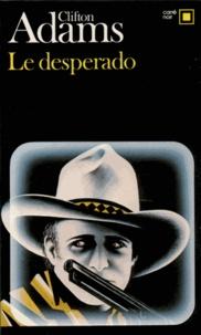 C Adams - Le Desperado.