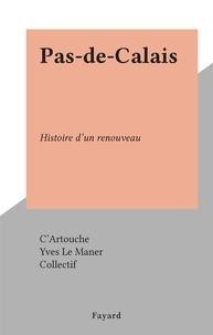 C'artouche et  Collectif - Pas-de-Calais - Histoire d'un renouveau.