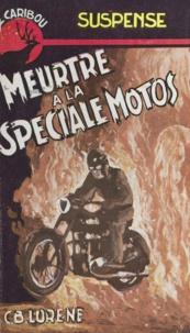 C. B. Lorène - Meurtre à la spéciale motos.