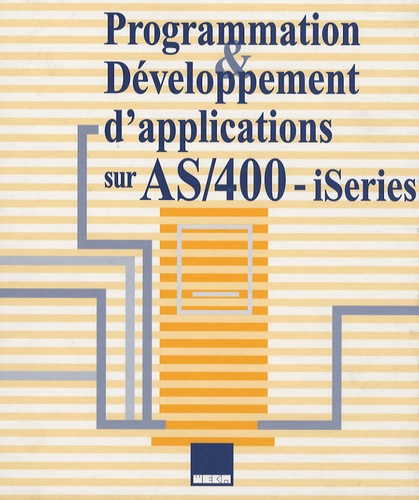 C Bailly - Programmation et Développement d'applications sur AS/400 -iSeries en 2 volumes : Tomes 1 et 2.