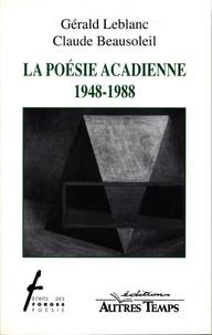 C Beausoleil et G Leblanc - La poésie acadienne, 1948-1988.
