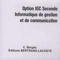 C Bergès - Option IGC 2e Informatique de gestion et de communication.