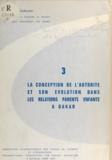 C. Berne et B. Delbard - La conception de l'autorité et son évolution dans les relations parents enfants à Dakar - Enquête menée par la Société de psychopathologie et d'hygiène mentale de Dakar.