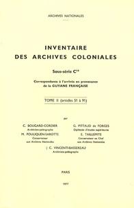 C. Bougard-Cordier et G. Pittaud de Forges - Inventaire des archives coloniales - Sous-série C14 (Guyane française) Tome 2 (articles 51 à 91).