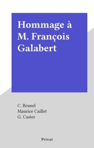 C. Brunel et Maurice Caillet - Hommage à M. François Galabert.