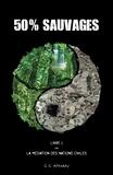 C.C. Atman - 50% sauvages Livre 1 : La Médiation des Nations Civiles.