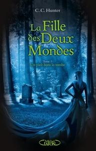 Livre audio suédois téléchargement gratuit La fille des deux mondes Tome 1 par C.C. Hunter in French