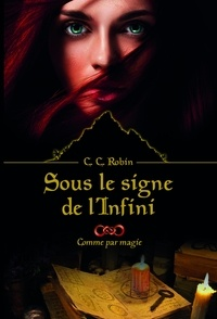 Ibooks manuels de biologie télécharger Sous le signe de l'Infini  - Comme par magie par C.C ROBIN