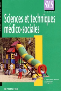 C Chastanet-Mercier et D Moulinot - Sciences et techniques médico-sociales - Classe de seconde SMS.