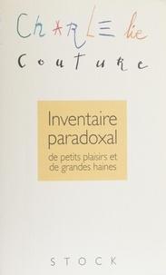 C Couture - Inventaire paradoxal de petits plaisirs et de grandes haines.