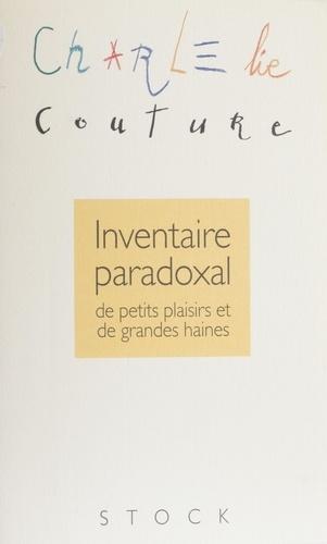 Inventaire paradoxal de petits plaisirs et de grandes haines