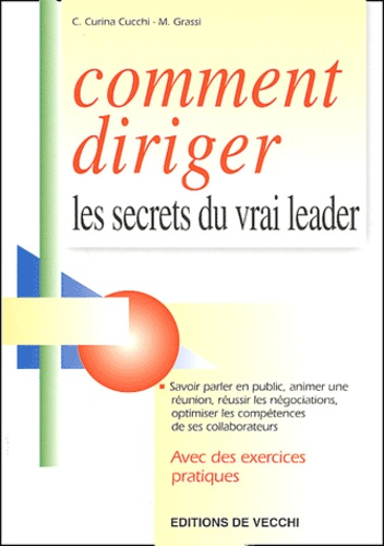 C Curina-Cucchi et M Grassi - Comment diriger - Les secrets du vrai leader.
