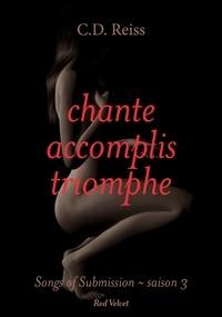 C.D. Reiss - Chante, accomplis, triomphe.