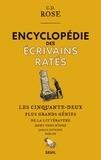 C. D. Rose - Encyclopédie des écrivains ratés - Les cinquante-deux plus grands génies de la littérature dont vousn'avez jamais entendu parler.