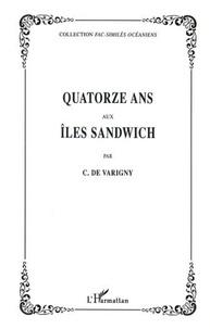 C de Varigny - QUATORZE ANS AUX ILES SANDWICH.