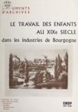 C. Delaselle et M. Marguin - Le travail des enfants au XIXe siècle dans les industries de Bourgogne.