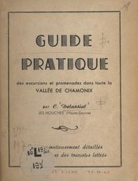 C. Delassiat et Léon Flavien - Guide pratique des excursions et promenades dans toute la vallée de Chamonix.