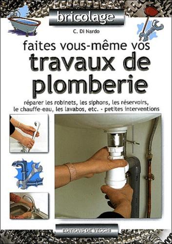 C Di Nardo - Faites vous-même vos travaux de plomberie.