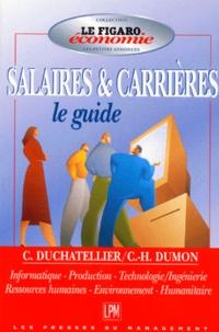 C Duchatellier et C-H Dumont - GUIDE DES SALAIRES & CARRIERES. - Informatique, production, technologie/ingénérie, ressources humaines, environnement, humanitaire.
