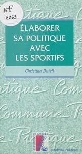 C Duteil - Élaborer sa politique avec les sportifs.