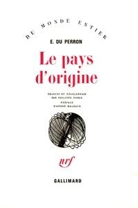 C-E Du Perron - Le pays d'origine.