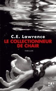 C.E. Lawrence - Le collectionneur de chair.