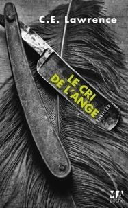 C.E. Lawrence - Le cri de l'ange.