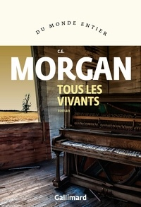 C. E. Morgan - Tous les vivants.