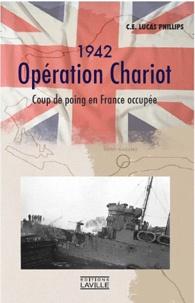C.E. Phillips - 1942, Opération Chariot - Coup de poing en France occupée.