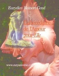 """C eurydice Reinert - Le b.a.-ba et l'abécédaire de l'amour pour """"Elle""""."""