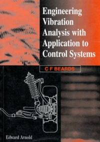 ENGINEERING VIBRATION ANALYSIS WITH APPLICATION TO CONTROL SYSTEMS - C-F Beards |