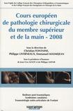 C Fontaine et Philippe Liverneaux - Cours européen de pathologie chirurgicale du membre supérieur de la main.
