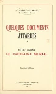 C. (Georges) Amiaud-Bellavaud - Quelques documents attardés. Un chef huguenot : le capitaine Merle....
