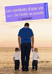 C. Gonzalez - Les combats d'une vie, tome 1 (pulp gay).