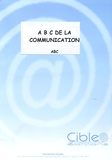 C Granier et Bernard Guilbaud - ABC de la communication - 2 volumes.