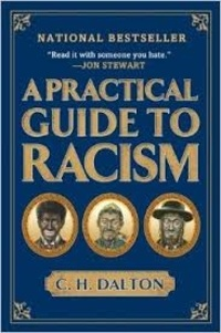 C. H. Dalton - A Practical Guide to Racism.