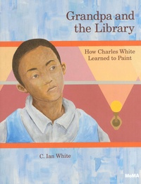 C-Ian White - Grandpa and the Library - How Charles White Learned to Paint.