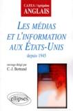 C-J Bertrand - Les médias et l'information aux États-Unis depuis 1945....